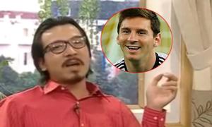 Giáo sư Xoay 'chém gió' về Messi
