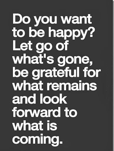 Bạn có muốn được hạnh phúc? Hãy cho qua những thứ đã qua, trân trọng những thứ đang tồn tại và trông đợi vào những điều đang tới.
