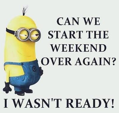 Chúng ta có thể bắt đầu cuối tuần lại không? Tôi chưa sẵn sàng.