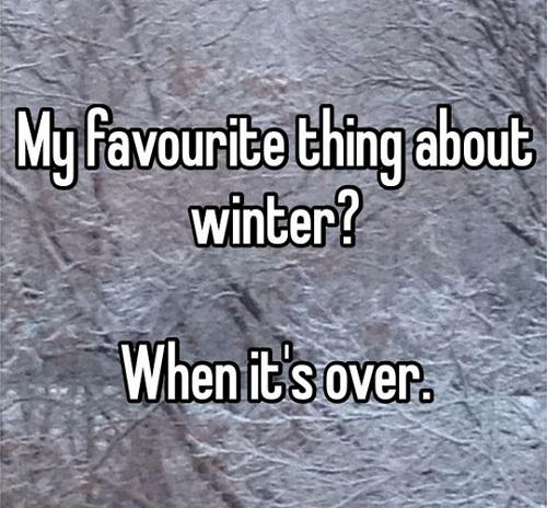 Điều tôi yêu thích nhất ở mùa đông ư? Chính là khi nó kết thúc.