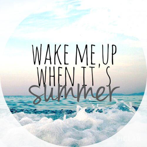 Hãy gọi tôi dậy khi mùa hè tới.