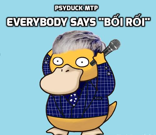 Psyduck MTP với khẩu hiệu quen thuộc - 'Bối rối'.