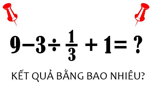 Kết quả của phép tính trên bằng bao nhiêu, rất nhiều người trả lời sai rồi nhé.