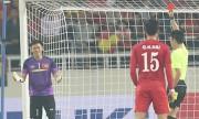 Vì sao thủ môn Nguyên Mạnh bị trọng tài Trung Quốc rút thẻ đỏ?