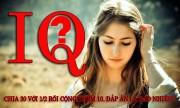Những câu hỏi IQ hại não suốt 50 năm qua