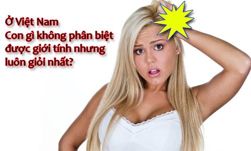 o-viet-nam-con-gi-khong-ro-gioi-tinh-nhung-luon-gioi-nhat