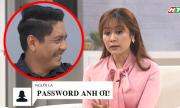 Thanh Thúy nổi máu ghen khi chồng đặt mật khẩu với gái lạ