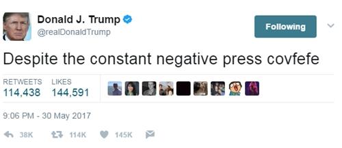 Từ covfefe trong dòng trạng thái của Tổng thống Donald Trump đang khiến người dùng mạng xã hội tò mò. Ảnh: Twitter/realDonaldTrump.