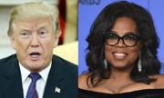 Trump sẽ hoan nghênh nếu Oprah Winfrey tranh cử tổng thống