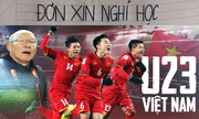 Những lá đơn xin nghỉ 'bá đạo' để cổ vũ U23 Việt Nam