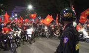 Cảnh sát trắng đêm giữ trật tự sau chiến thắng của U23 Việt Nam