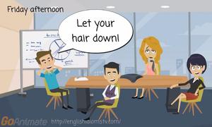 Ý nghĩa cách nói 'xõa tóc ra' trong tiếng Anh