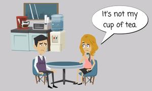 Cách nói 'not my cup of tea' trong tiếng Anh