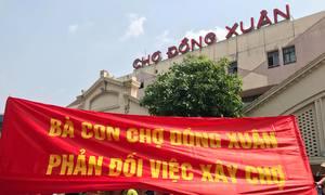 Hàng trăm tiểu thương phản đối vì thông tin xây mới chợ Đồng Xuân