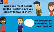 Cách nói 'break the ice' trong tiếng Anh