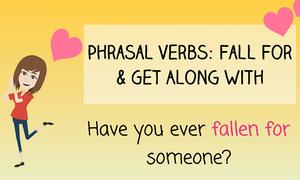 """Cách dùng cụm động từ """"fall for"""" để nói về tình yêu"""