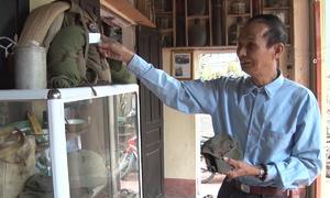 Người lính 40 năm lưu giữ kỷ vật thời chiến tranh