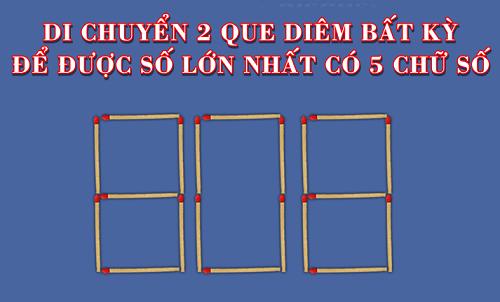 Di chuyển 2 que diêm nào để được số lớn nhất có 5 chữ số?