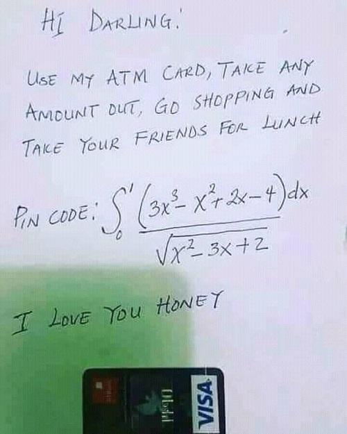 Em yêu, hãy dùng thẻ ATM của anh, tiêu bao nhiêu cũng được, đi mua sắm và mời hội bạn của em ăn trưa thoải mái nhé. Mã pin là&.