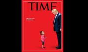 Em bé nhập cư khóc nức nở và Trump lên trang bìa tạp chí Time