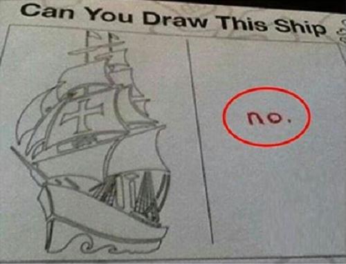 Bạn có thể vẽ con tàu này được không?  Không.