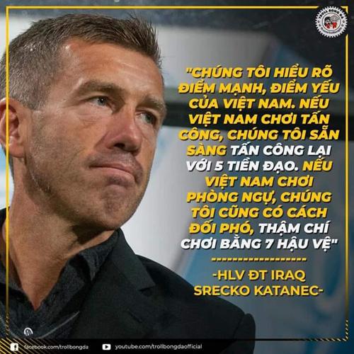 Trước trận đấu, HLV của Iraq không đánh giá cao các cầu thủ Việt Nam...
