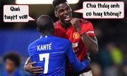 Ảnh chế hài hước trận MU 'đánh sập' Chelsea tại Cup FA