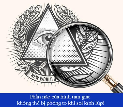 Phần nào của hình tam giác không thể bị phóng to khi soi kính lúp?