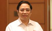 Ông Phạm Minh Chính: 'Anh nào chạy chức thì không dùng'