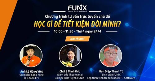FUNiX tư vấn trực tuyến Học gì để tiết kiệm đời mình vào ngày 24/4 trên website của trường.