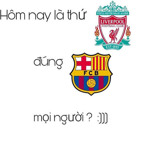 Fan Liverpool hài hước về trận thắng 4-0 trước Barca.