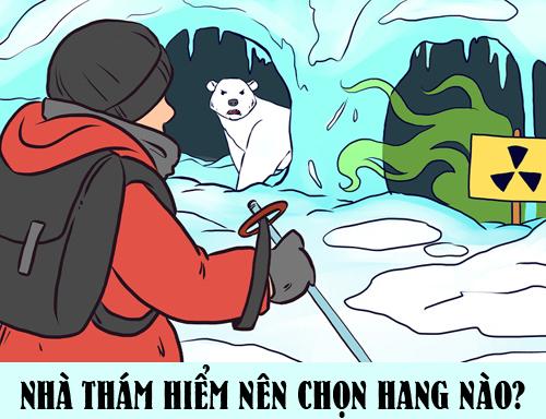 Nhà thám hiểm nên chọn hang nào để an toàn?
