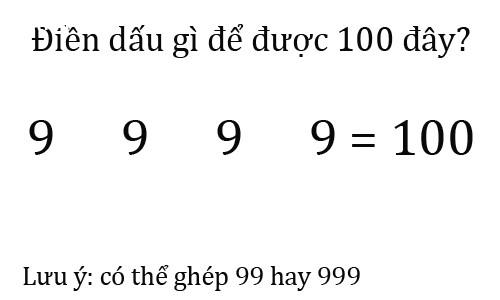 Điền dấu gì để biểu thức sau bằng 100?