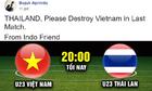CĐV Indonesia viết tâm thư nhờ U23 Thái Lan xử đẹp U23 Việt Nam