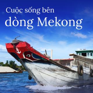 Cuộc sống bên dòng Mekong