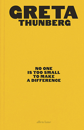 Bìa sách No One Is Too Small To Make A Difference của Thunberg. Ảnh: Waterstones