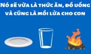 Quả gì vừa là thức ăn, đồ uống và cũng là mồi lửa?