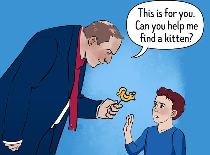 Trẻ cần được dạy không nhận bất cứ đồ vật gì của người lạ. Ảnh:Bright Side
