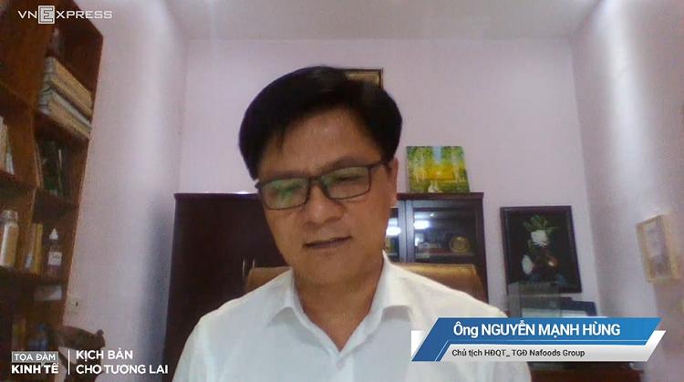 ÔngNguyễn Mạnh Hùng - Chủ tịch HĐQT,Tổng giám đốc Nafoods Group, một diễn giả tham gia tọa đàm trực tuyến.
