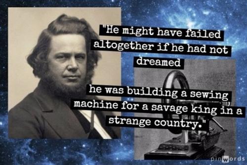 Elias Howe phát minh ra máy khâu nhờ giấc mơ. Ảnh: Pin Words