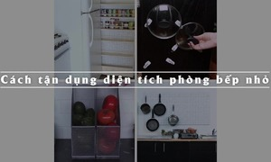 Cách tận dụng diện tích nhà bếp nhỏ
