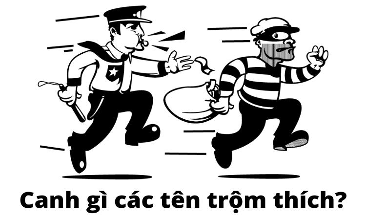 Canh gì các tên trộm thích?