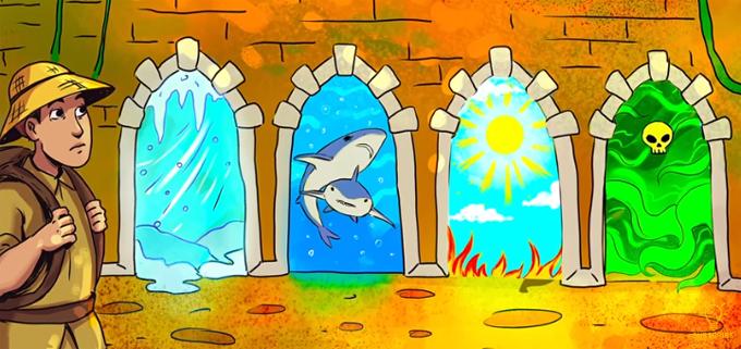 Bạn bị bắt cóc và bị nhốt trong ngôi nhà hoang. Có bốn cánh cửa giúp bạn thoát khỏi nơi này. Bạn chọn lối thoát nào?  A. Cánh cửa đầu tiên mở ra thời tiết lạnh giá có thể khiến bạn đóng băng trong vài giây  B. Cánh cửa thứ hai mở ra một bể cá mập đang đói  C. Cánh cửa thứ ba mở ra một không gian với ánh nắng mặt trời như thiêu đốt D. Cánh cửa cuối cùng chứa đầy khí độc khiến bạn không thể thở>>Đáp án