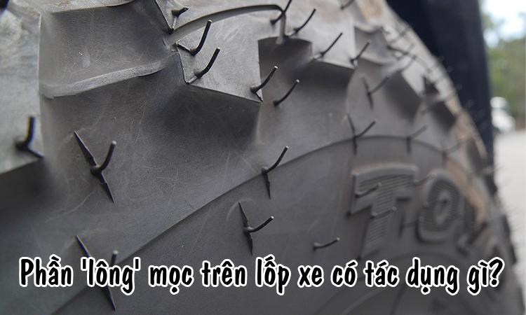 Phần lông mọc trên lốp xe có tác dụng gì?